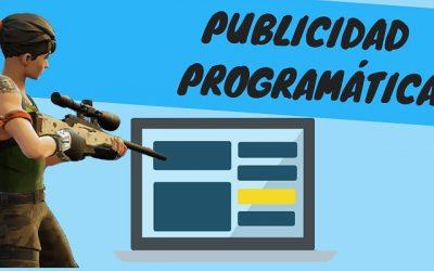 ¿Qué es la Publicidad Programática y cuáles son sus ventajas?