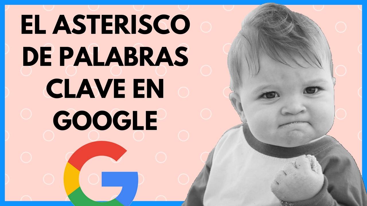 Palabras Clave SEO Asterisco Google
