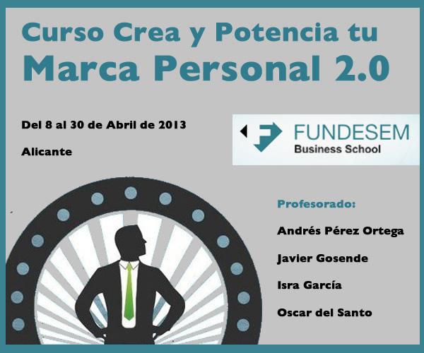 Curso Crea y Potencia tu Marca Personal 2.0 en Fundesem Alicante