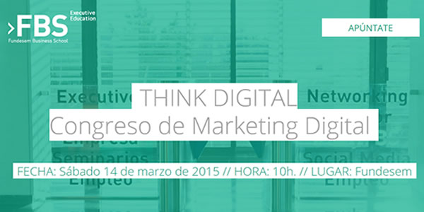 Think Digital Fundesem Marzo 2015